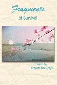 Fragments of Survival by Elizabeth Szewczyk
